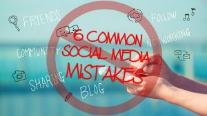 6 common social media mistakes